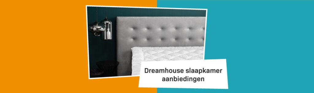 Blog Banner Dreamhouse Slaapkamer Aanbiedingen